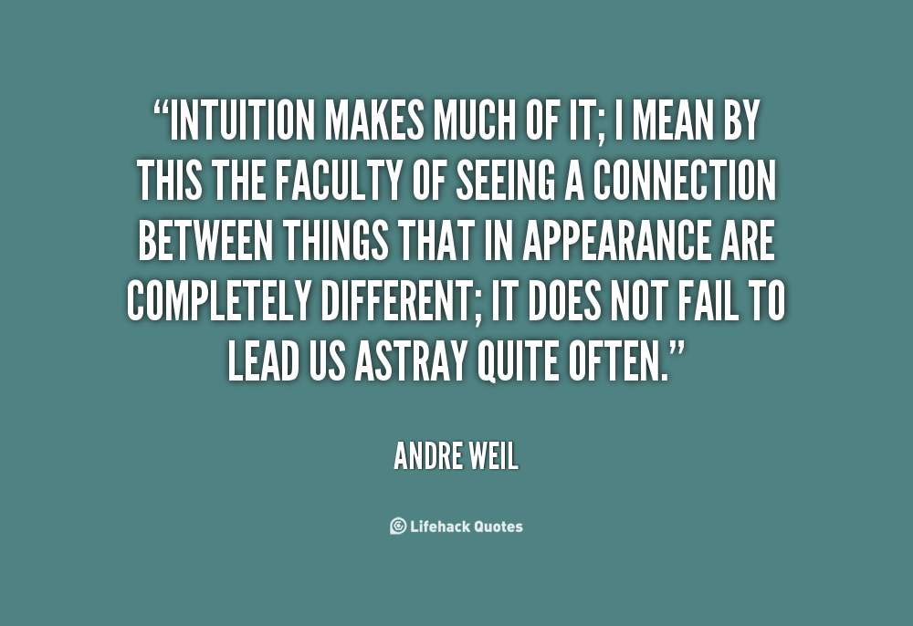 quote-Andre-Weil-intuition-makes-much-of-it-i-mean-108464